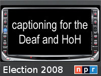 Watch NPR's Election Coverage Captioned for the Deaf & Hard of Hearing.